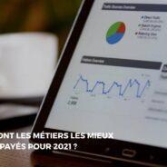 Découvrir les métiers les mieux rémunérés pour l'année 2021